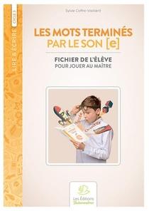 Les Mots Termines Par Le Son [e] - Fichier De L'eleve Pour Jouer Au Maitre