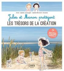 Jules Et Manon Decouvrent Les Tresors De La Creation