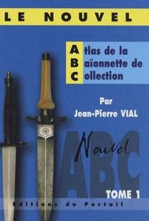 Le Nouvel Atlas De La Baionnette De Collection T.1