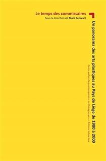 Un Panorama Des Arts Plastiques Au Pays De Liege De 1980 A 2000