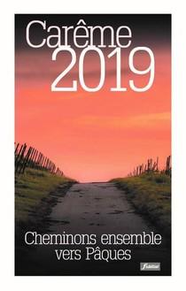 Calendrier Careme 2019 ; Cheminons Ensemble Vers Paques