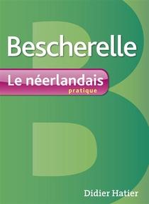 Bescherelle - Le Neerlandais Pratique