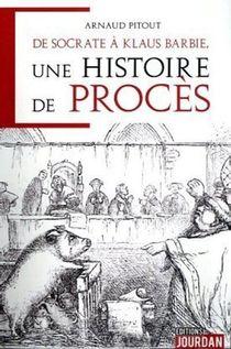 De Socrate A Klaus Barbie, Une Histoire De Proces