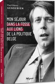 Mon Sejour Dans La Fosse Aux Lions De La Politique Belge