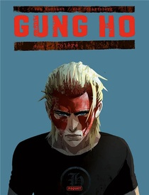 Gung Ho T.4 ; Colere