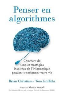 Penser En Algorithmes ; Comment De Simples Strategies Inspirees De L'informatique Peuvent Transforme