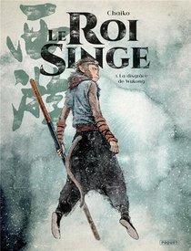 Le Roi Singe T.3 ; La Disgrace De Wukong
