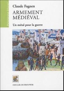 Armement Medieval ; Un Metal Pour La Guerre