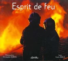 Esprit De Feu ; Profession Pompier