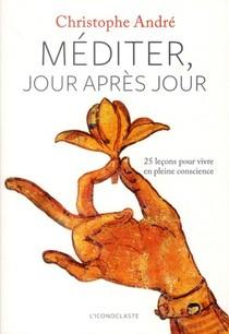 Mediter Jour Apres Jour ; 25 Lecons Pour Vivre En Pleine Conscience