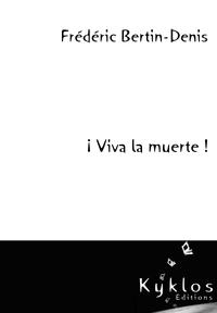Viva La Muerte !