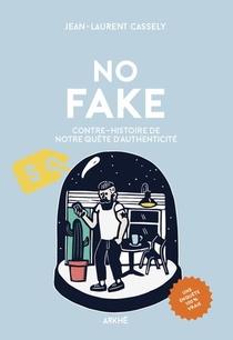 L'age Du Fake ; Bienvenue Dans Un Monde Ou Tout Sonne Trop Vrai