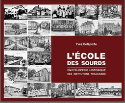 L'ecole Des Sourds ; Encyclopedie Historique Des Institutions Francaises