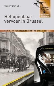 Het Openbaar Vervoer In Brussel - Van Paardetram Tot Metro (1835-2030)