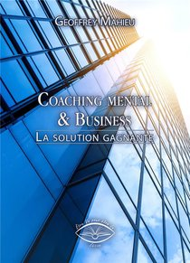Coaching Mental & Business - La Solution Gagnante