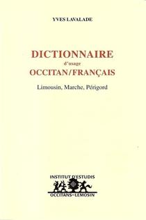 Dictionnaire D'usage Occitan/francais (limousin, Marche, Perigord)