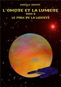 L'ombre Et La Lumiere Tome 2 : Le Prix De La Liberte