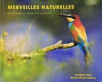 Merveilles Naturelles - Le Gatinais Va Encore Vous Enchanter
