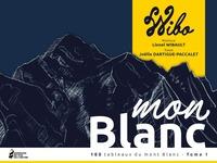 Mon Blanc - 100 Tableaux Du Mont Blanc - Tome 1