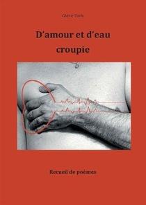 D'amour Et D'eau Croupie - Recueil De Poemes