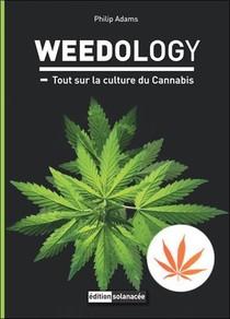 Weedology ; Tout Sur La Culture Du Cannabis