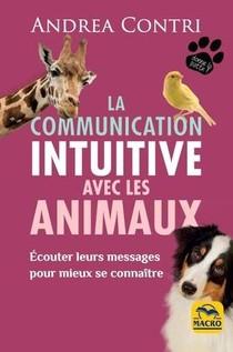 La Communication Intuitive Avec Les Animaux ; Ecouter Leurs Messages Et Se Connaitre