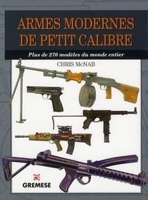 Armes Modernes De Petit Calibre ; Plus De 270 Modeles Du Monde Entier