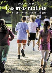 Les Gros Mollets - Histoires Et Souvenirs D'un Prof De Gym