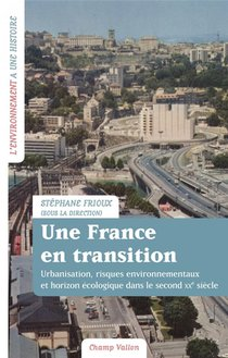 Une France En Transition - Urbanisation, Risques Environneme
