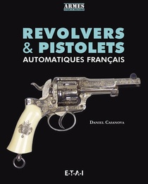 Revolvers & Pistolets Automatiques Francais