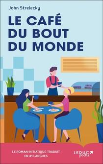 Le Cafe Du Bout Du Monde ; Le Roman Initiatique Traduit En 41 Langues