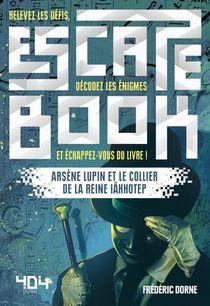 Escape Book ; Arsene Lupin Et Le Collier De La Reine Iahhotep