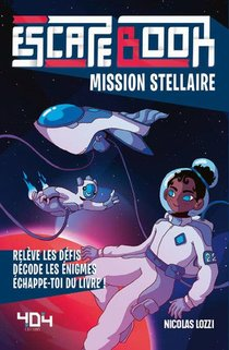 Escape Book ; Mission Stellaire