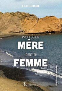 Profession Mere, Identite Femme