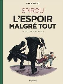 Le Spirou D'emile Bravo T.3 ; Spirou, L'espoir Malgre Tout T.2