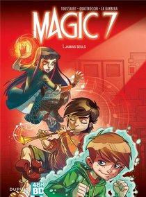 Magic 7 T.1 ; Jamais Seuls