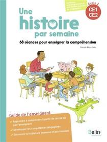 Une Histoire Par Semaine - 68 Seances Pour Enseigner La Comprehension
