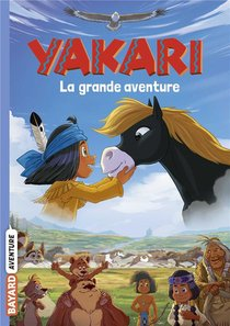 Yakari ; La Grande Aventure ; Le Roman Du Film