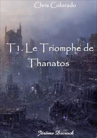 Chris Colorado T.1 ; Le Triomphe De Thanatos