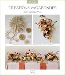Es2 - T02 - Creations Vagabondes - Inspirees Des Arts Et Traditions Vegetales Du Monde