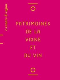 Patrimoines De La Vigne Et Du Vin