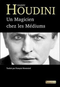 Un Magicien Chez Les Mediums