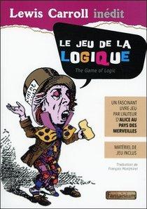 Le Jeu De La Logique : Un Fascinant Livre-jeu ; Materiel De Jeu Inclus