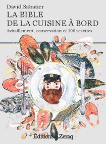 La Bible De La Cuisine A Bord ; Avitaillement, Conservation Et 100 Recettes