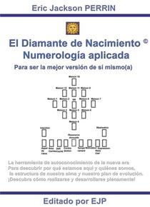 El Diamante De Nacimiento ; Numerologia Aplicada Para Ser La Mejor Version De Si Mismo(a)