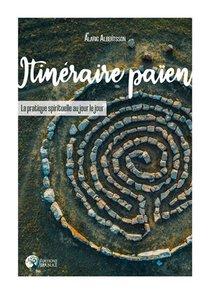 Itineraire Paien ; La Pratique Spirituelle Au Jour Le Jour