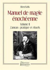 Manuel De Magie Enocheenne V.2 ; Zamran : Pratique Et Rituels