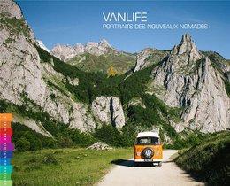 Vanlife ; Portraits Des Nouveaux Nomades