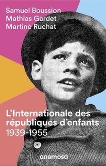 L'internationale Des Republiques D'enfants, 1939-1955