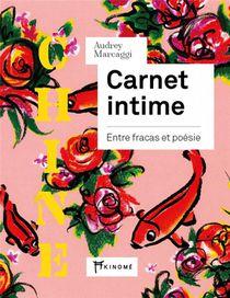Carnet Intime ; Entre Fracas Et Poesie